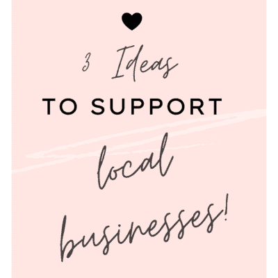 3 Ideas for Supporting Local Businesses