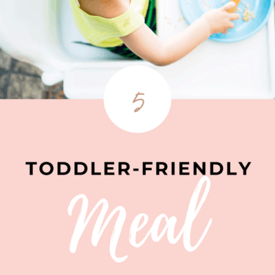 5 Easy Meals for Toddlers